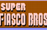 Super Fiasco Bros.
