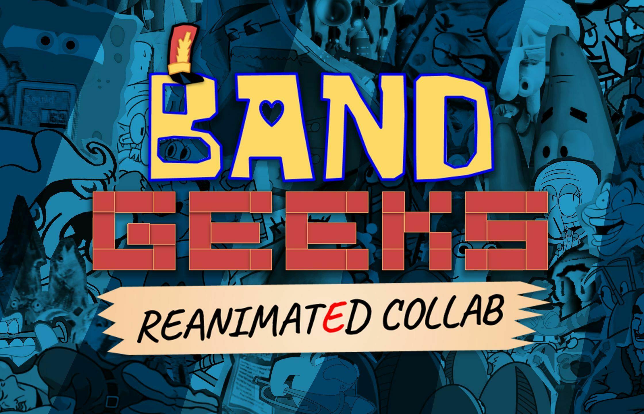Spongebob Band Geeks Reanimated Collab