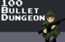 100 Bullet Dungeon