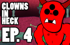 Clowns in Heck: Ep. 4 - Or High Water