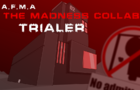 [Trailer]A.F.M.A-The Madness Collab