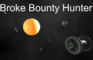 Broke Bounty Hunter