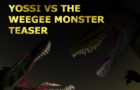 Yossi vs the Weegee Monster 2020 teaser
