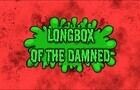Longbox of the Damned Bumper Contest Entry