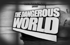 THE DANGEROUS WORLD
