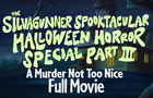 The SiIvaGunner Spooktacular Halloween Horror Special Part III: Full Movie