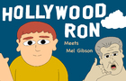 Hollywood Ron meets Mel Gibson