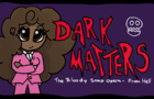 💀CHAPTER TWO💀 Dark Matters: The Bloody Soap Opera From Hell - Family Affairs