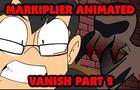 Markiplier Animated: Vanish Part 2