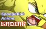 The SpongeBob SquarePants Anime - Ending