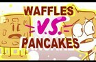 Waffles VS Pancakes - DAWN of BREAKFAST