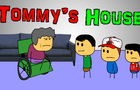 Tommy's House