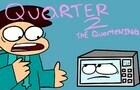 Quarter 2: The Quartening (Ft. ThePivotsXXD)