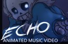 [UNDERTALE] ECHO Animation