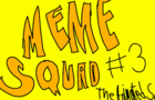 Meme Squad: The Animated Series | Episode 3