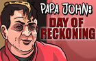 Papa John: The Day of Reckoning (Animated Parody)