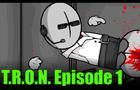 T.R.O.N. Episode 1: SABOTAGE