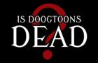 IS DOOGTOONS DEAD?