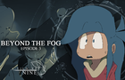 Beyond the Fog: Episode 3 - The Blue Yonder