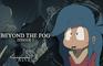 Beyond the Fog: Episode 3 - The Blue Yonder