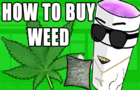 HOW TO BUY WEED - TerraSquaa Episode 1
