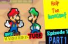 Super Mario Bros Tube - Episode 1 - part 1