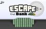Escape The Bank