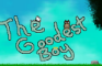 The Goodest Boy