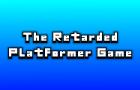 The Retarded Platformer Game