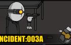 Incident:003A