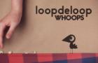 LoopdeLoop - WHOOPS!