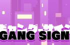 GANG SIGN
