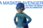 A Masked Avenger: You're 3D Now?