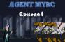 Agent Myrc - Episode 1