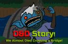 D&D Story: We Almost Died Crossing a Bridge