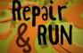 Repair n Run
