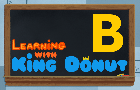 Learning with King Donut - B