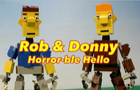 Rob and Donny Horror-ble Hello