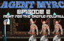 Agent Myrc - Episode 2