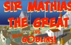 Sir Mathias episode 02 - Goblin invasion