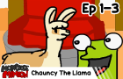 Chauncy The Llama: The Start of the Beginning! (2010 | Ep 1-3)