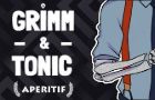 Grimm & Tonic: Aperitif [DEMO]