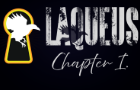 Laqueus Escape - Chapter I.