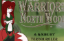 Warrior of the North Wood v0.0.4