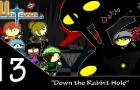 UnTown episode 13- Down the Rabbit Hole