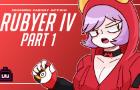 Rubyer IV: Part 1