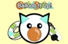 Balloon It Up!