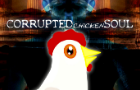 Corrupted CHICKEN Soul (SWF Version)