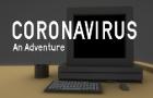 Coronavirus: A Text Adventure