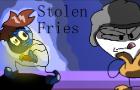Stolen Fries